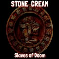 Buy Stone Cream - Slaves Of Doom Mp3 Download