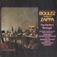 Purchase Frank Zappa - Boulez Conducts Zappa: The Perfect Stranger