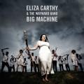 Buy Eliza Carthy & The Wayward Band - Big Machine (Deluxe Version) Mp3 Download