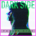Buy Phoebe Ryan - Dark Side (CDS) Mp3 Download