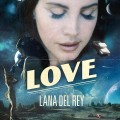 Buy Lana Del Rey - Love (CDS) Mp3 Download