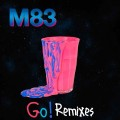 Buy M83 - Go! (Remixes) Mp3 Download