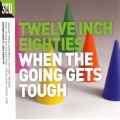 Buy VA - 12 Inch 80's - When The Going Gets Tough CD3 Mp3 Download