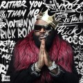 Buy Rick Ross - Rather You Than Me Mp3 Download