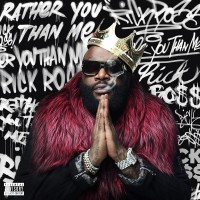 Purchase Rick Ross - Rather You Than Me