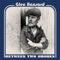 Buy Glen Hansard - Between Two Shores Mp3 Download