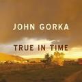 Buy John Gorka - True in Time Mp3 Download