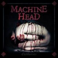 Purchase Machine Head - Catharsis