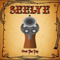 Buy Seelye - Over The Top Mp3 Download