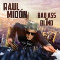 Buy Raul Midon - Bad Ass And Blind Mp3 Download