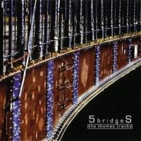 Purchase 5bridgeS - The Thomas Tracks