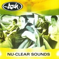 Purchase Ash - Nu-Clear Sounds