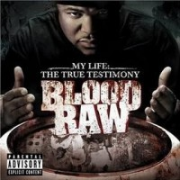 Purchase Blood Raw - My Life The True Testimony
