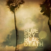 Purchase Blue Sky Black Death - Late Night Cinema