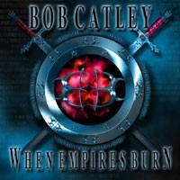 Purchase Bob Catley - When Empires Burn