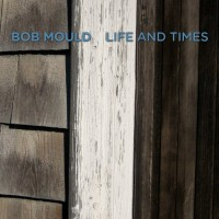 Purchase Bob Mould - Life And Times