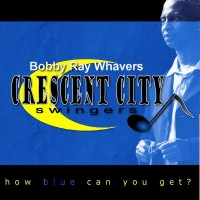 Purchase Bobby Whavers - How Blue Can You Get