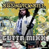 Purchase Bushwick Bill - Gutta Mixx