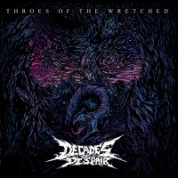 Purchase Decades Of Despair - Throes Of The Wretched