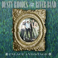 Purchase Dusty Rhodes And The River Band - Palace & Stage
