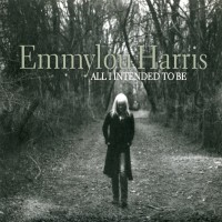 Purchase Emmylou Harris - All I Intended To Be