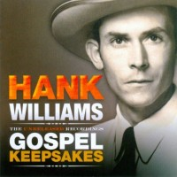 Purchase Hank Williams - The Unreleased Recordings: Gospel Keepsakes