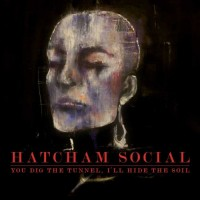 Purchase Hatcham Social - You Dig The Tunnel, I'll Hide The Soil