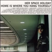 Purchase Her Space Holiday - Home Is Where You Hang Yourself