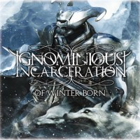 Purchase Ignominious Incarceration - Of Winter Born (Bonus CD)