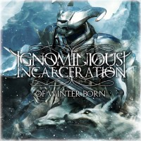 Purchase Ignominious Incarceration - Of Winter Born