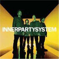 Purchase InnerPartySystem - Innerpartysystem