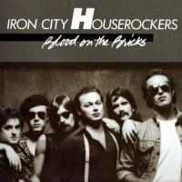 Purchase Iron City Houserockers - Blood On The Bricks
