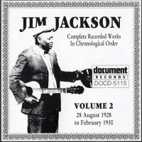 Purchase Jim Jackson - Complete Recorded Works In Chronological Order (1928-1930) Vol.2