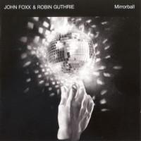 Purchase John Foxx & Robin Guthrie - Mirrorball