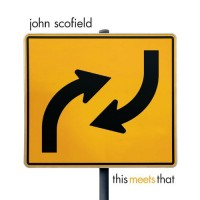 Purchase John Scofield - This Meets That