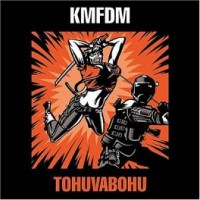 Purchase KMFDM - Tohuvabohu