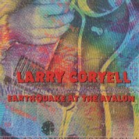 Purchase Larry Coryell - Earthquake at the Avalon