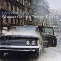 Purchase Lighthouse Family - Whatever Gets You Through The Day