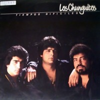 Purchase Los Chunguitos - Tiempos dificiles