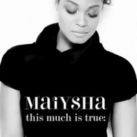 Purchase Maiysha - This Much Is True