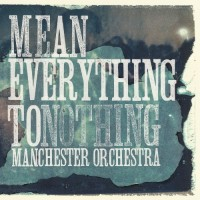 Purchase Manchester Orchestra - Mean Everything To Nothing