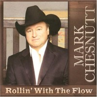 Purchase Mark Chesnutt - Rollin' With The Flow