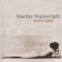 Purchase Martha Wainwright - Bloody Mother Fucking Asshole