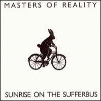 Purchase Masters Of Reality - Sunrise on the Sufferbus