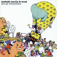 Purchase Medeski Martin & Wood - Let's Go Everywhere