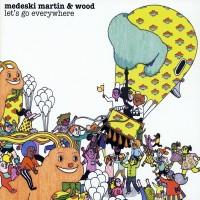 Purchase Medeski Martin & Wood - Let's Go Everywhere