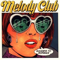 Purchase Melody Club - Goodbye To Romance