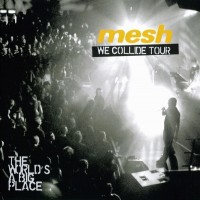 Purchase Mesh - We Collide Tour (The World's A Big Place) CD1