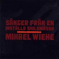 Purchase Mikael Wiehe - Sånger Från En Inställd Skilsmässa