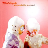 Purchase Mint Royale - See You In The Morning